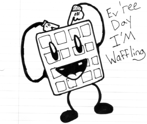every day im wafflin